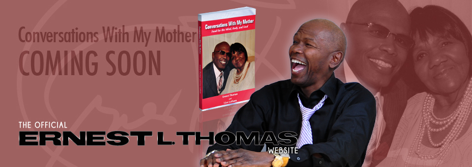 Ernest L. Thomas - Conversations With My Mother